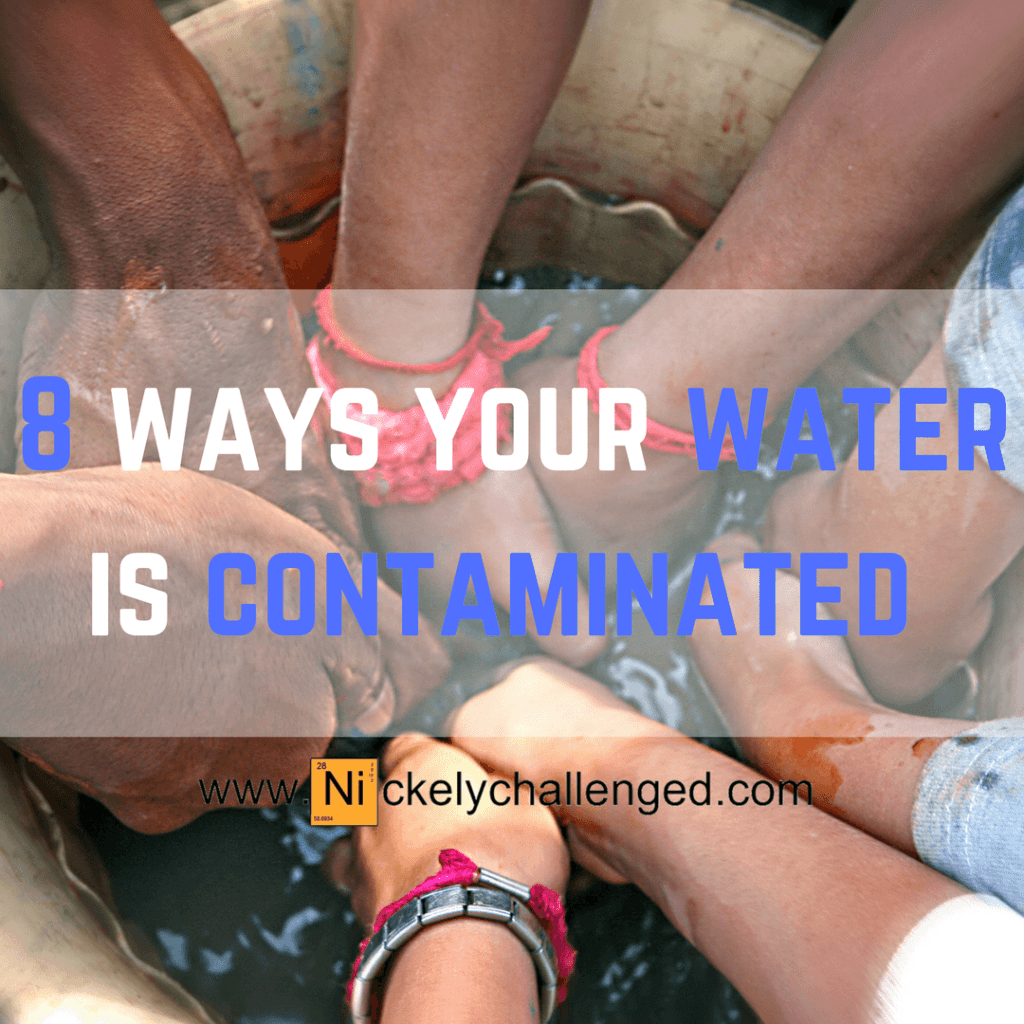 8 Ways Your Water is Contaminated with Nickel